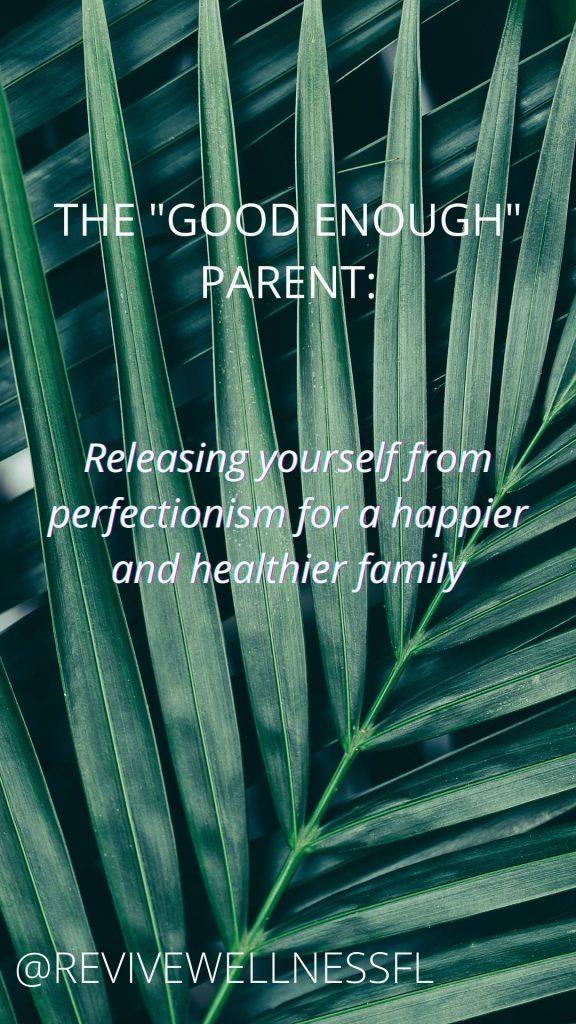 Good Enough Parent